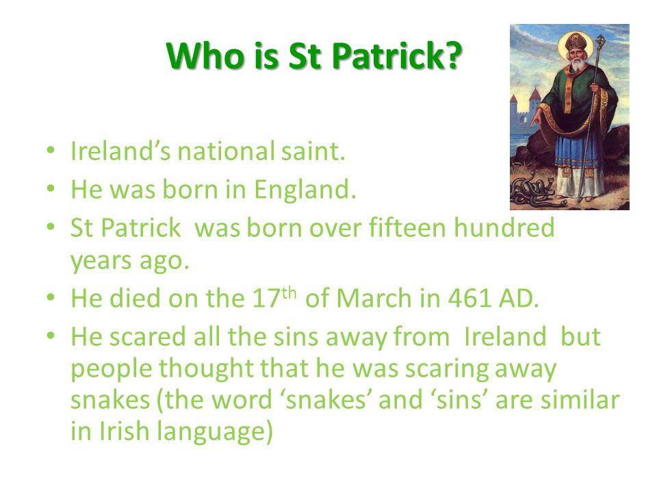 Who is St Patrick Ireland's national saint. He was born in England.