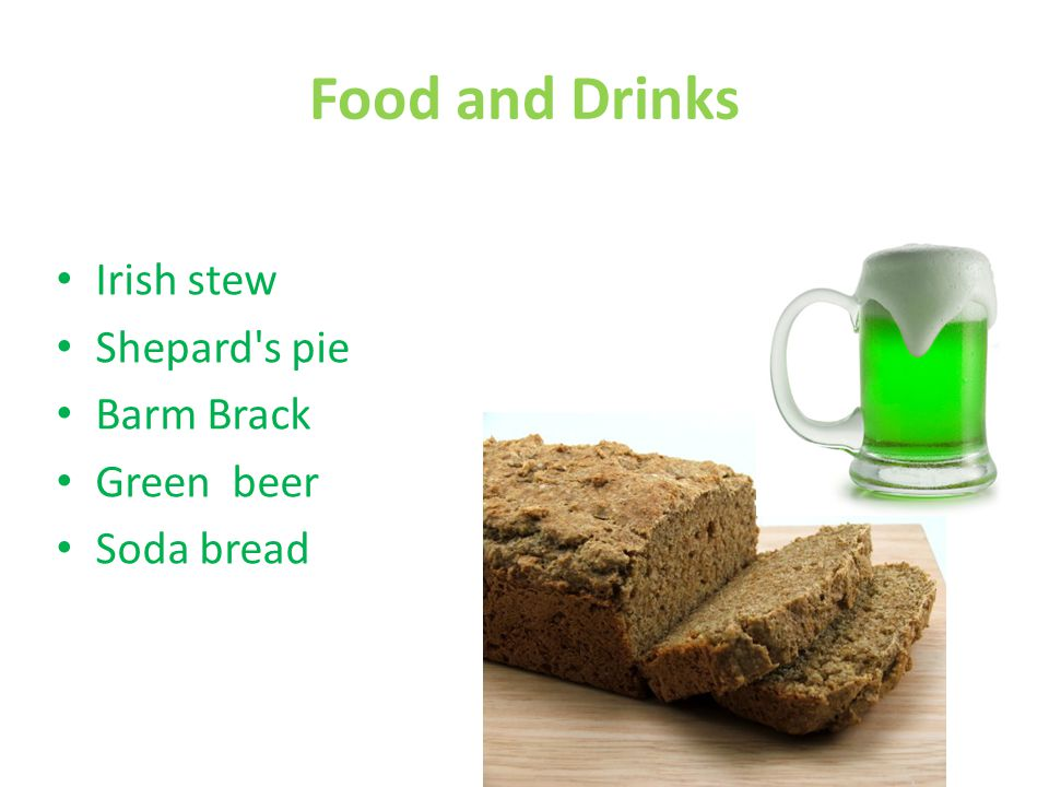 Food and Drinks Irish stew Shepard s pie Barm Brack Green beer