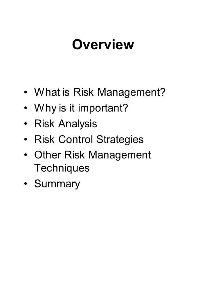 Overview What is Risk Management Why is it important Risk Analysis