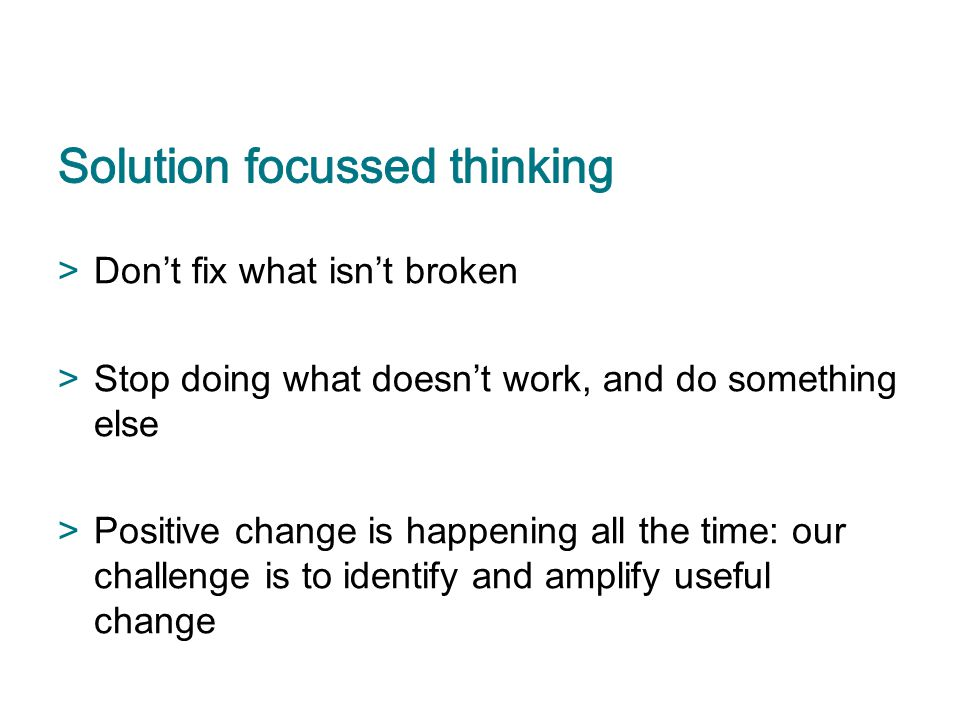 Solution focussed thinking