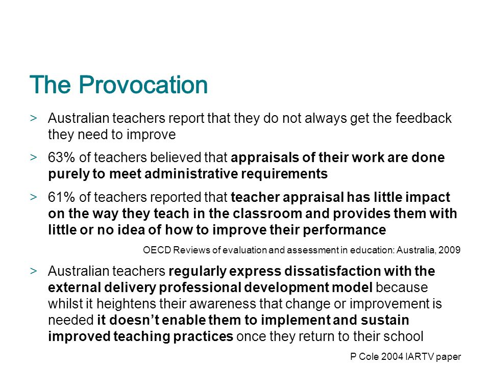 The Provocation Australian teachers report that they do not always get the feedback they need to improve.