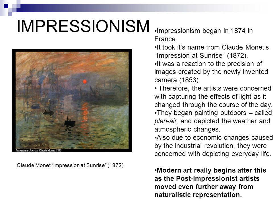 IMPRESSIONISM Impressionism began in 1874 in France.