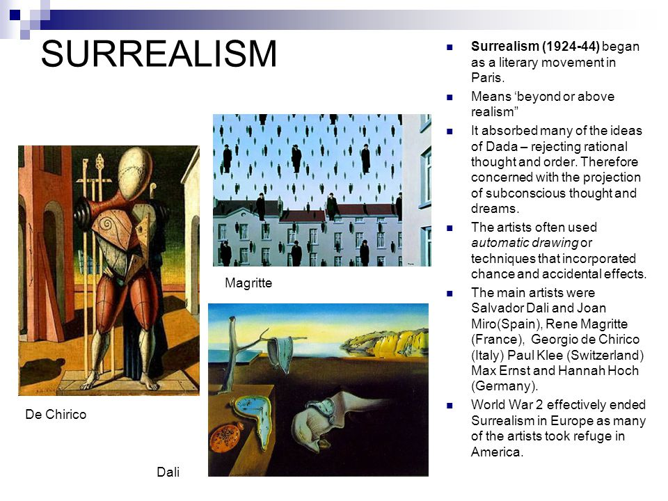 SURREALISM Surrealism (1924-44) began as a literary movement in Paris.