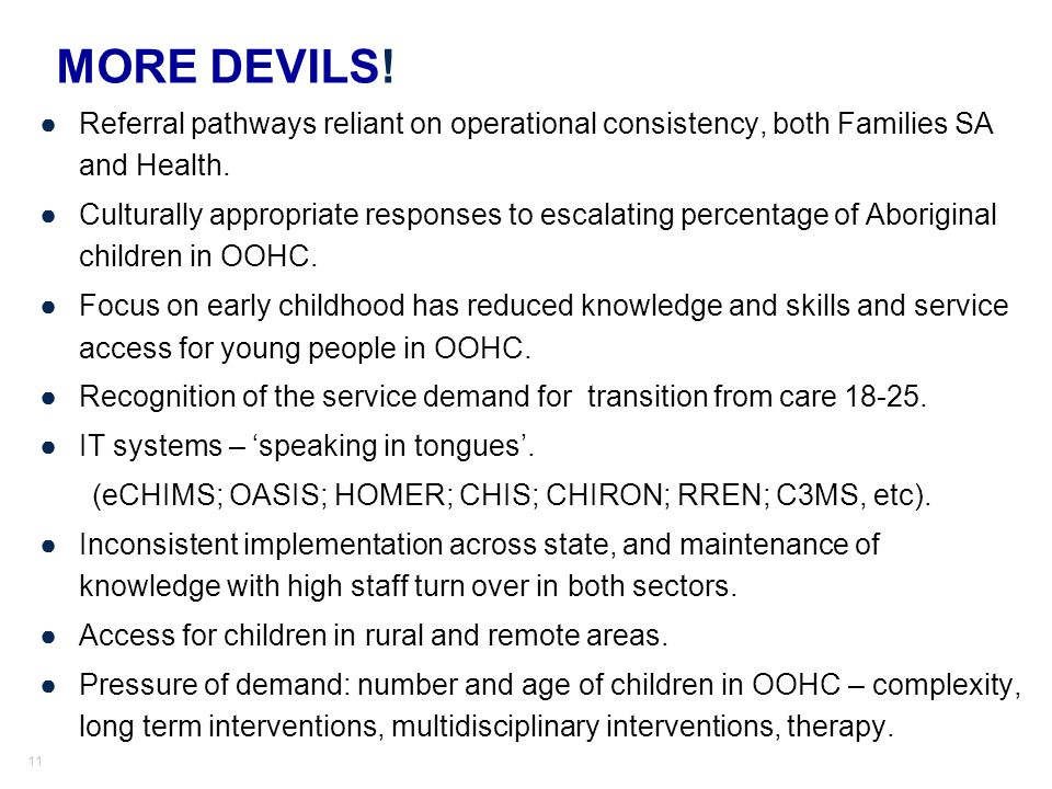 MORE DEVILS! Referral pathways reliant on operational consistency, both Families SA and Health.