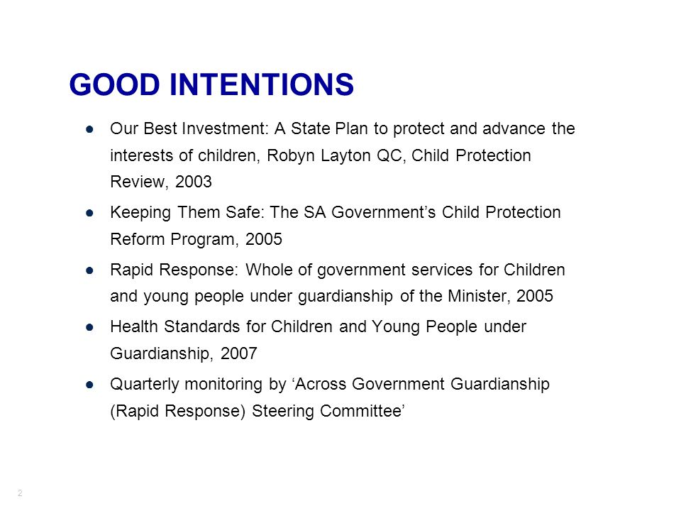 GOOD INTENTIONS Our Best Investment: A State Plan to protect and advance the interests of children, Robyn Layton QC, Child Protection Review, 2003.
