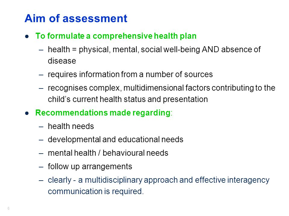 Aim of assessment To formulate a comprehensive health plan