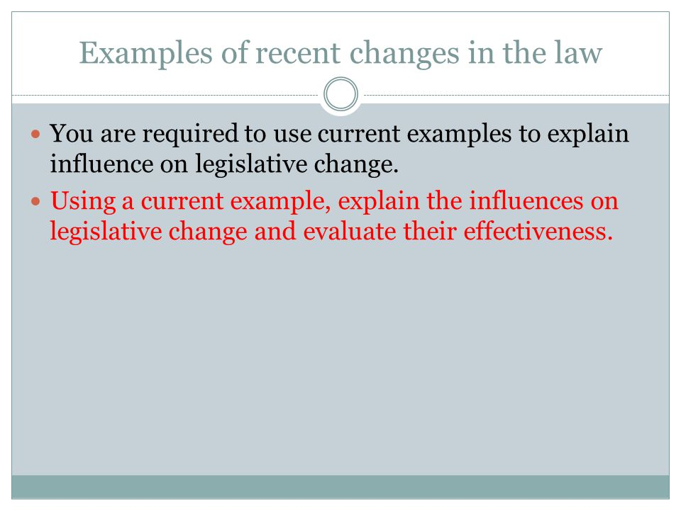 Examples of recent changes in the law