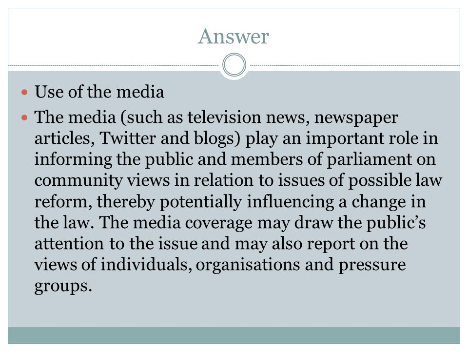 Answer Use of the media.