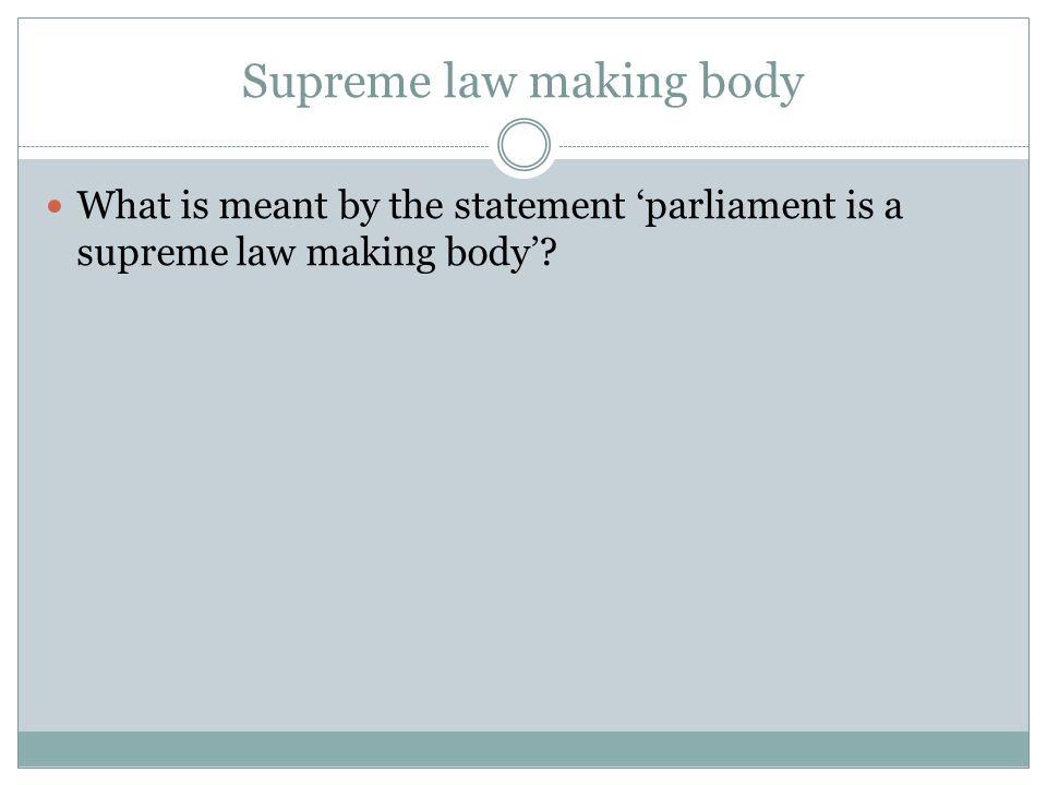 Supreme law making body