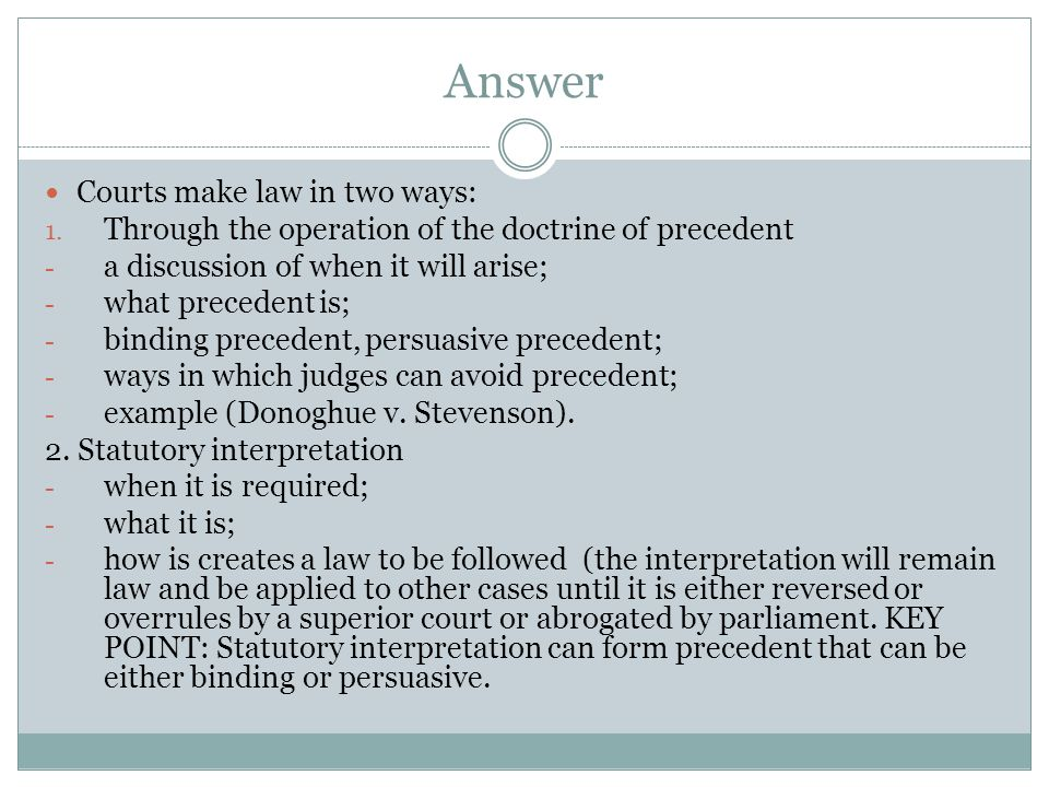 Answer Courts make law in two ways: