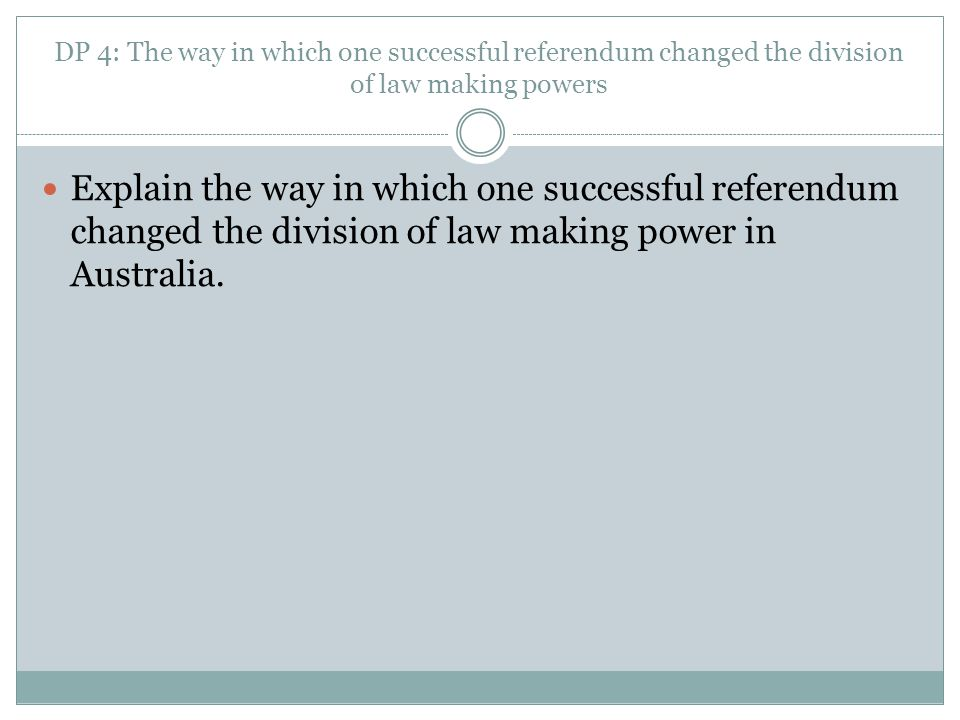 DP 4: The way in which one successful referendum changed the division of law making powers