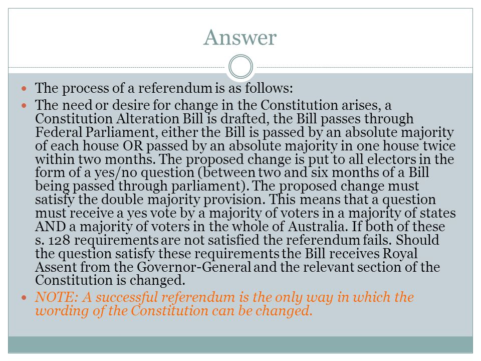 Answer The process of a referendum is as follows: