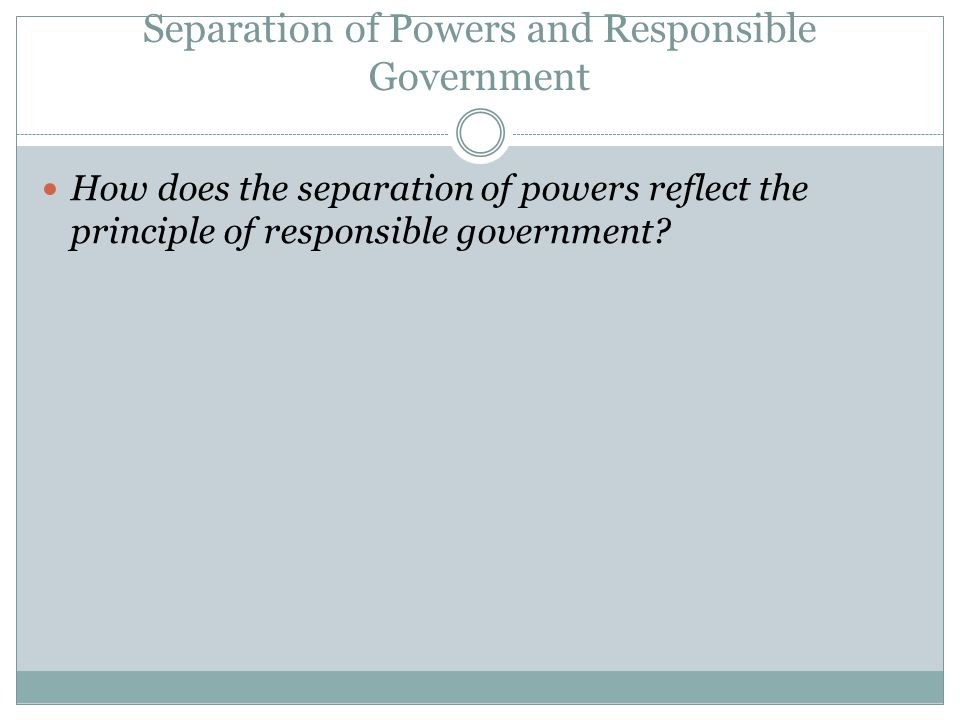 Separation of Powers and Responsible Government