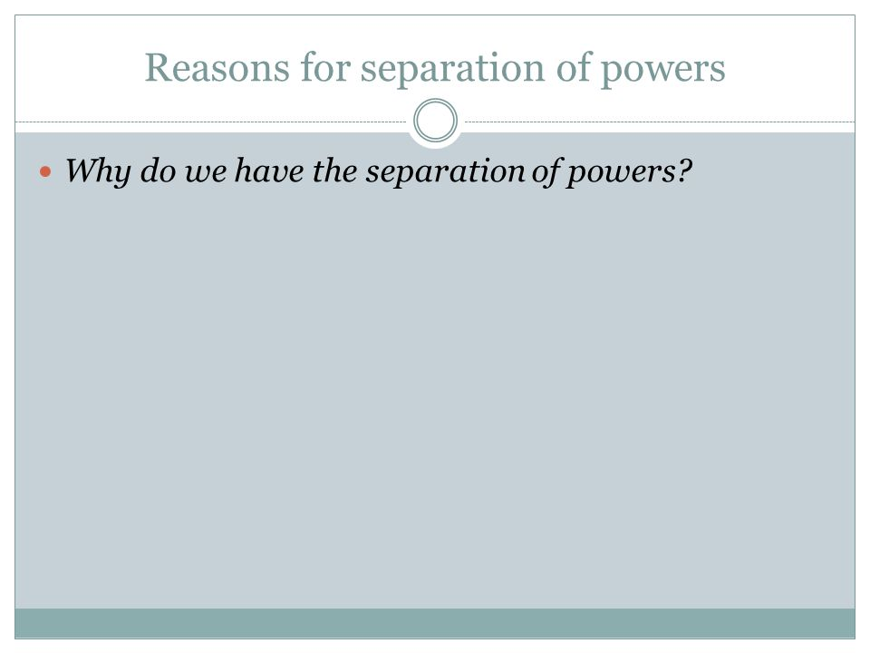 Reasons for separation of powers