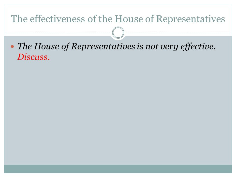 The effectiveness of the House of Representatives