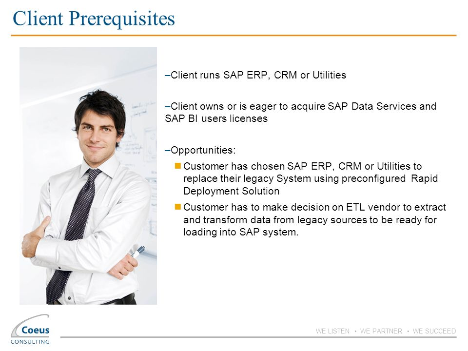 Client Prerequisites Client runs SAP ERP, CRM or Utilities