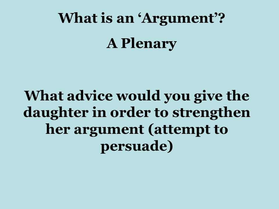 What is an 'Argument'. A Plenary.