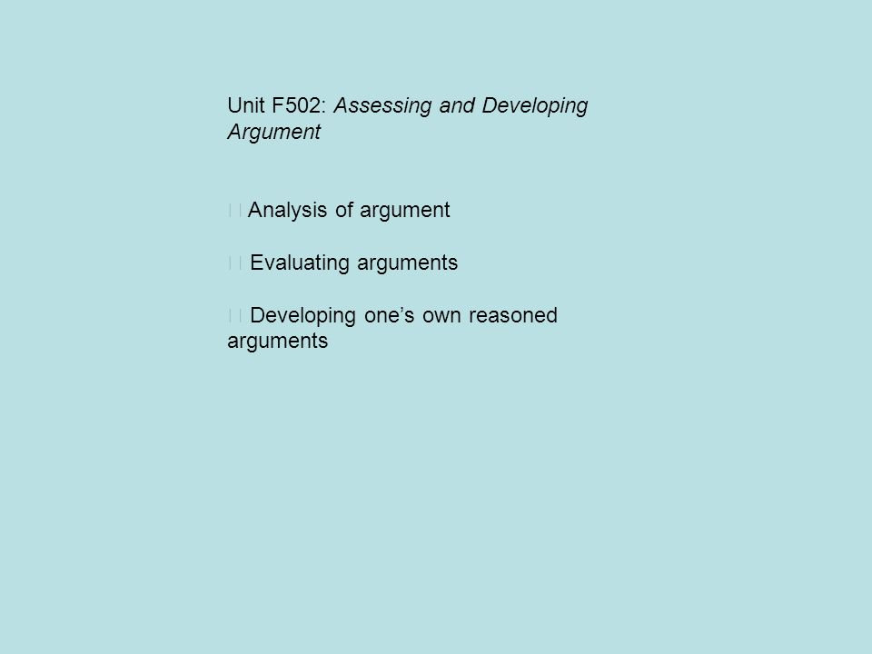 Unit F502: Assessing and Developing Argument