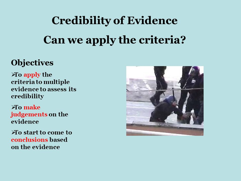 Credibility of Evidence Can we apply the criteria