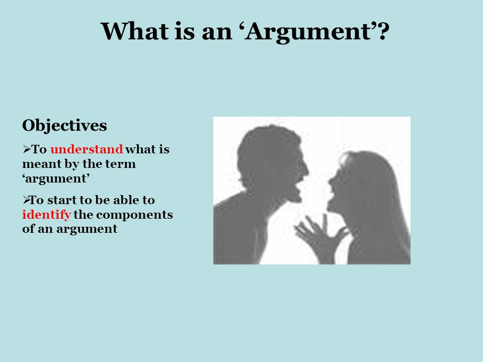 What is an 'Argument' Objectives