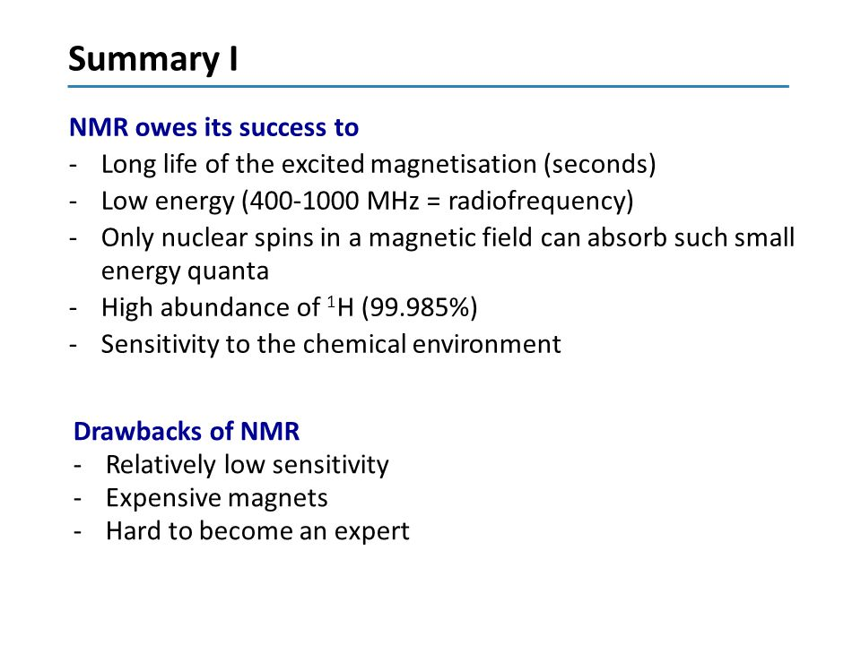 Summary I NMR owes its success to
