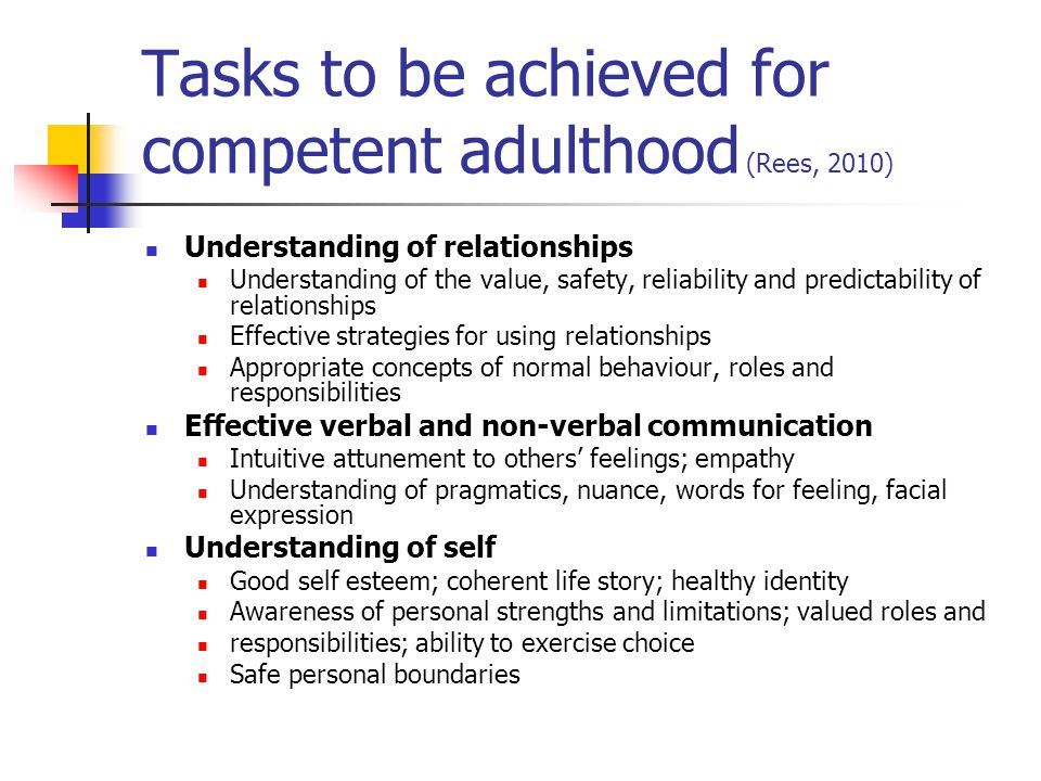Tasks to be achieved for competent adulthood (Rees, 2010)
