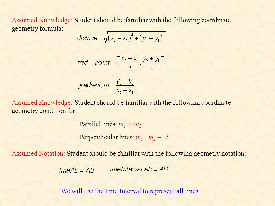Assumed Knowledge: Student should be familiar with the following coordinate geometry formula: