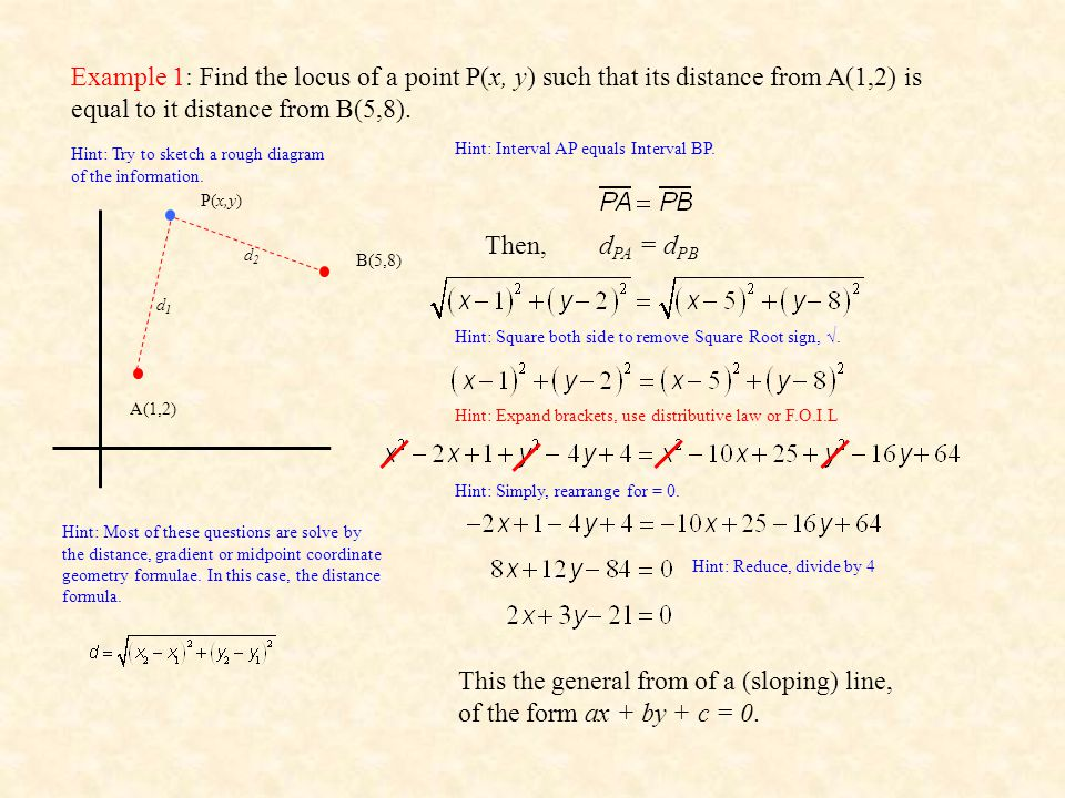 Example 1: Find the locus of a point P(x, y) such that its distance from A(1,2) is equal to it distance from B(5,8).