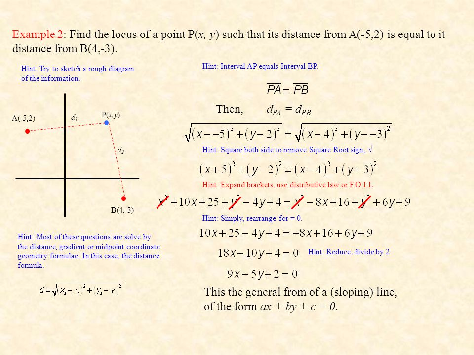 Example 2: Find the locus of a point P(x, y) such that its distance from A(-5,2) is equal to it distance from B(4,-3).