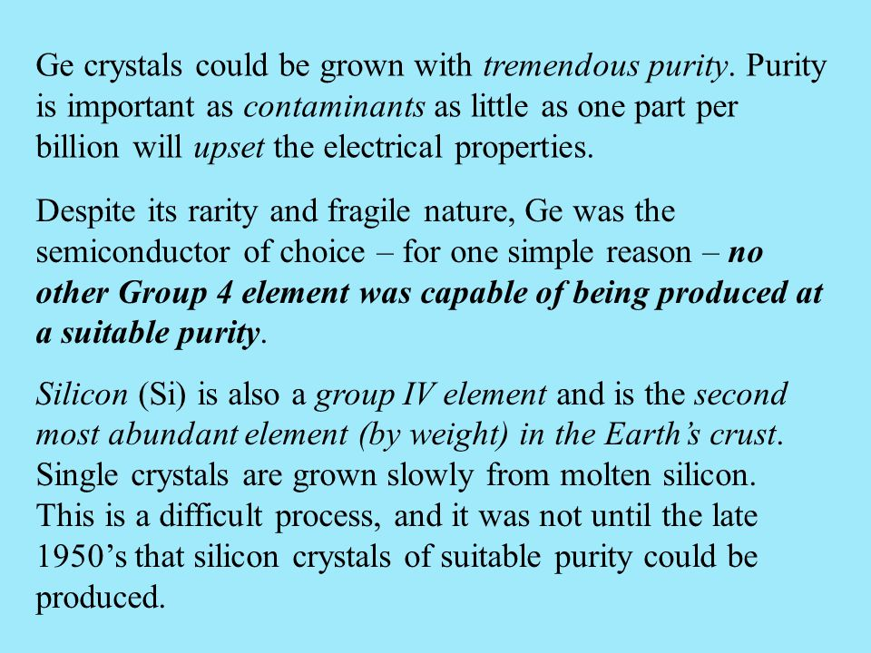 Ge crystals could be grown with tremendous purity