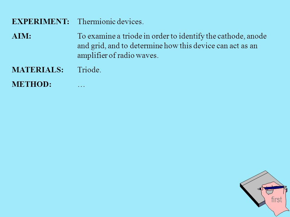 EXPERIMENT: Thermionic devices.