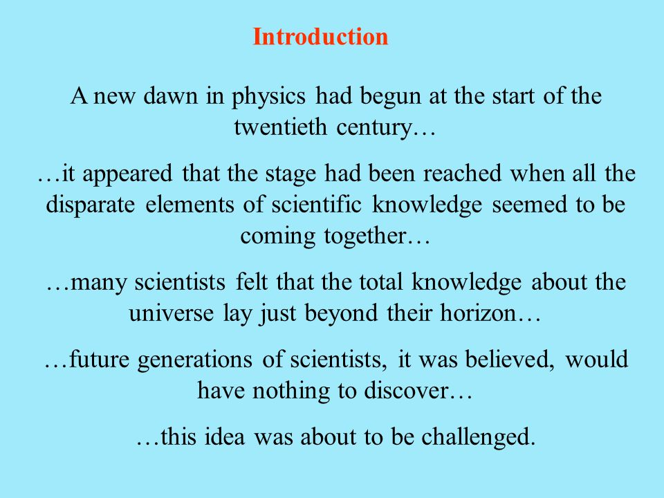 A new dawn in physics had begun at the start of the twentieth century…