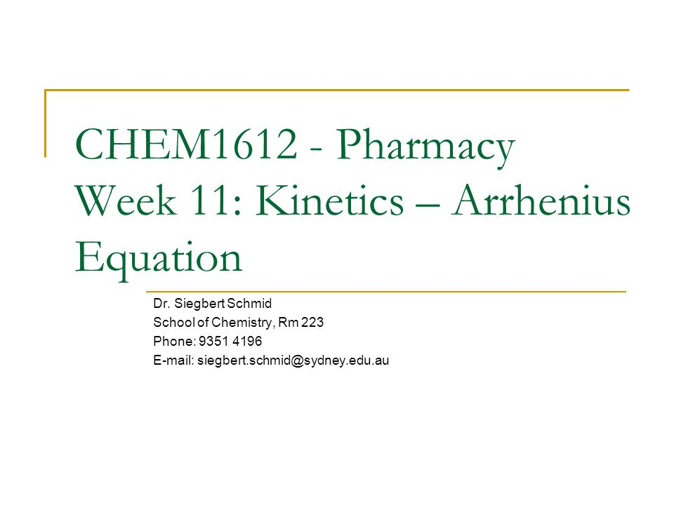 CHEM1612 - Pharmacy Week 11: Kinetics – Arrhenius Equation