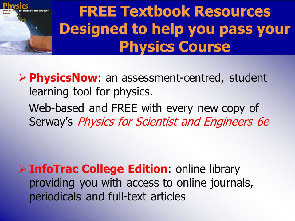 FREE Textbook Resources Designed to help you pass your Physics Course