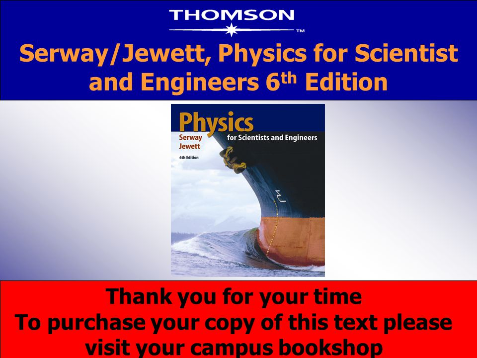 Serway/Jewett, Physics for Scientist and Engineers 6th Edition