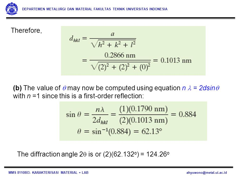 Therefore, (b) The value of q may now be computed using equation n l = 2dsinq with n =1 since this is a first-order reflection:
