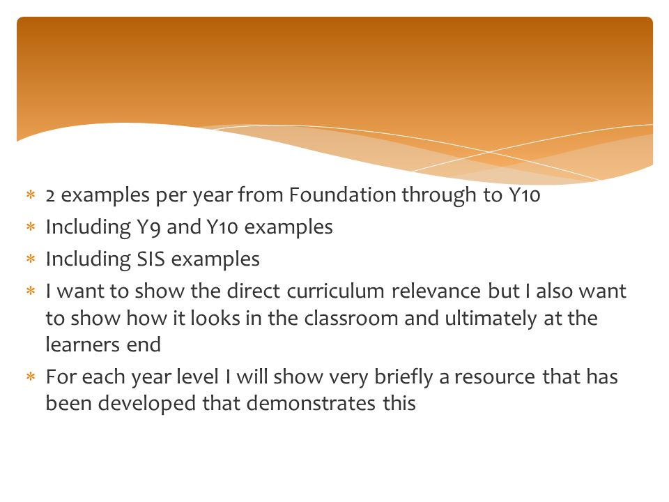 2 examples per year from Foundation through to Y10