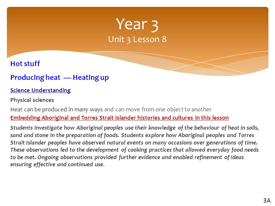 Year 3 Unit 3 Lesson 8 Hot stuff Producing heat — Heating up 3A