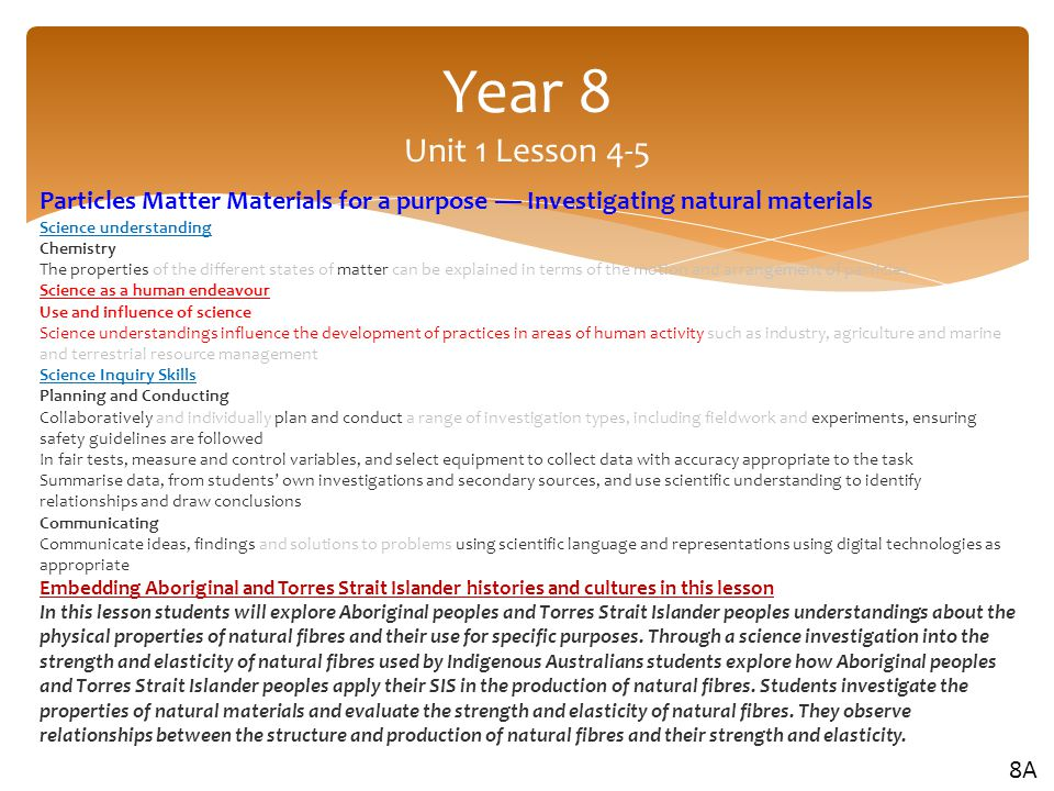 Year 8 Unit 1 Lesson 4-5 Particles Matter Materials for a purpose — Investigating natural materials.