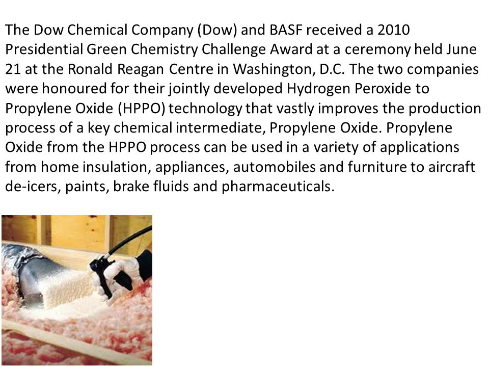 The Dow Chemical Company (Dow) and BASF received a 2010 Presidential Green Chemistry Challenge Award at a ceremony held June 21 at the Ronald Reagan Centre in Washington, D.C.