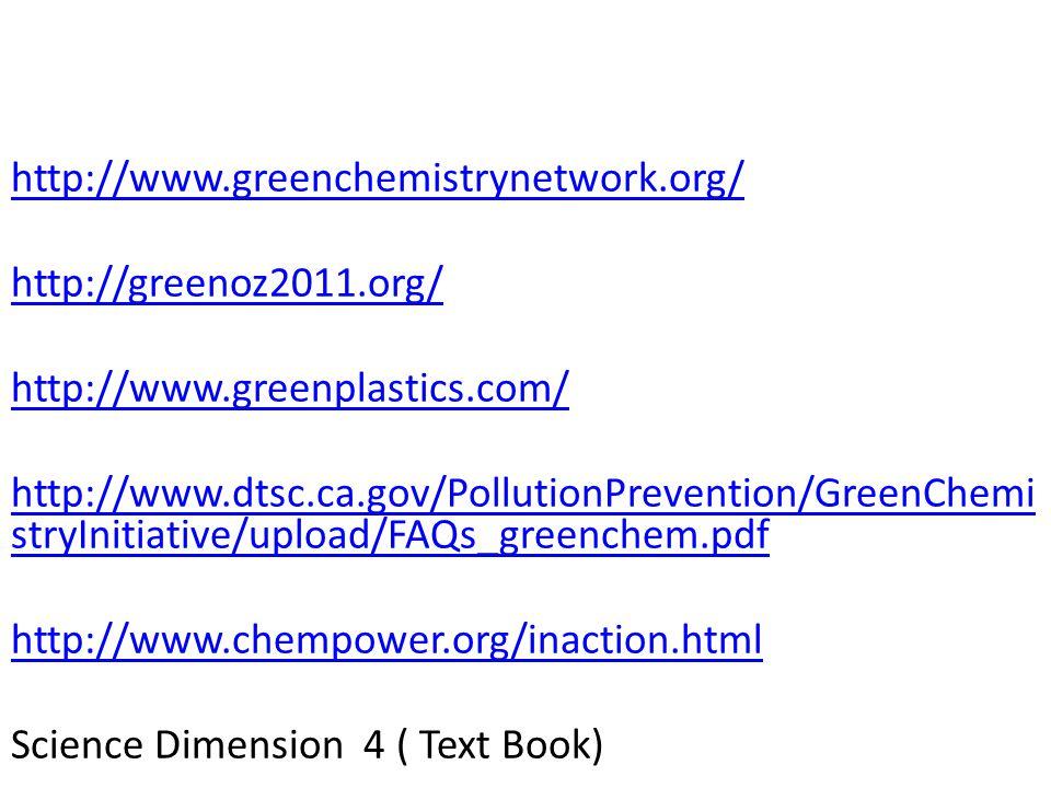 http://www.greenchemistrynetwork.org/ http://greenoz2011.org/ http://www.greenplastics.com/