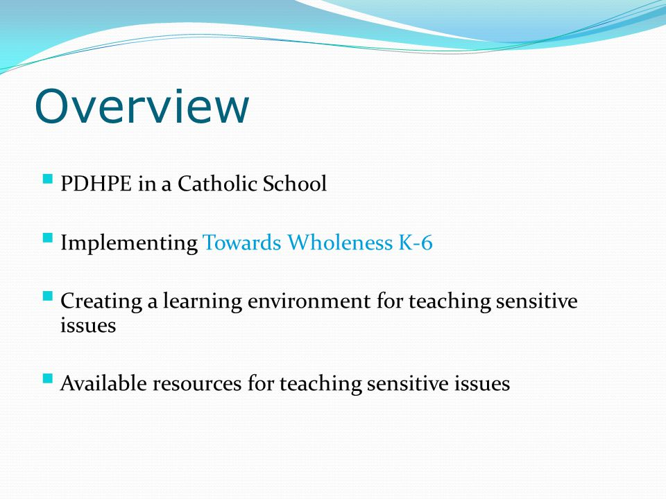 Overview PDHPE in a Catholic School Implementing Towards Wholeness K-6
