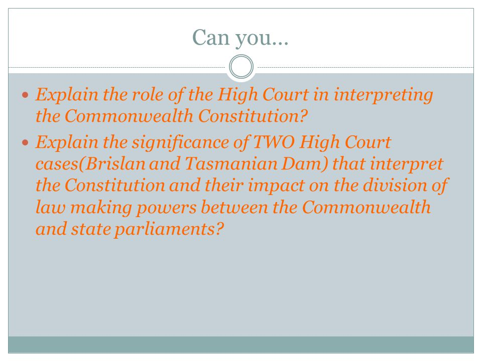 Can you… Explain the role of the High Court in interpreting the Commonwealth Constitution