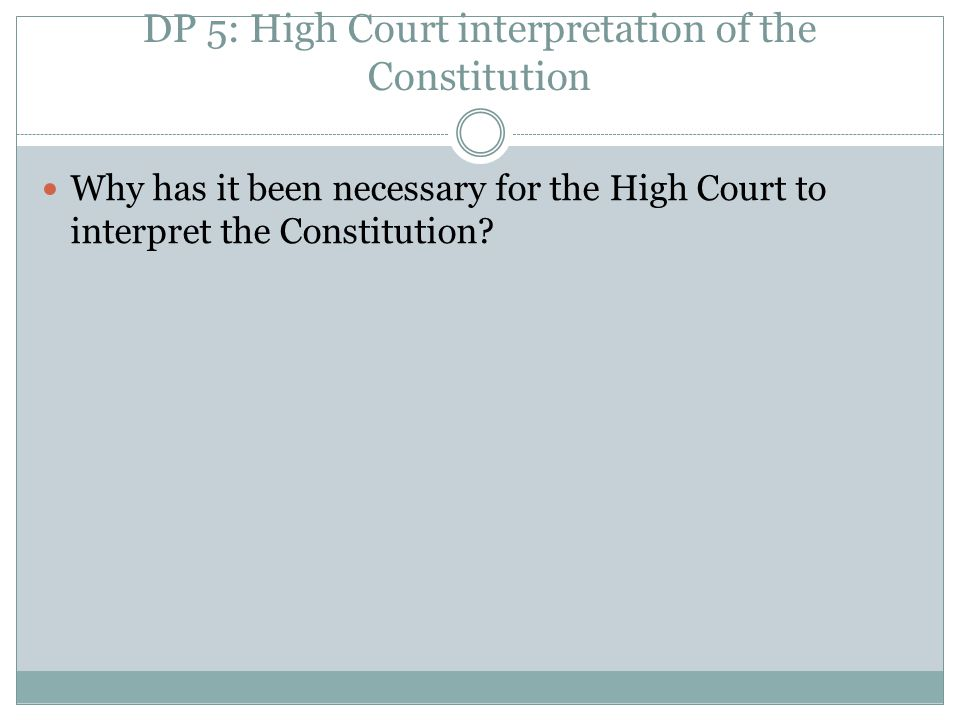 DP 5: High Court interpretation of the Constitution