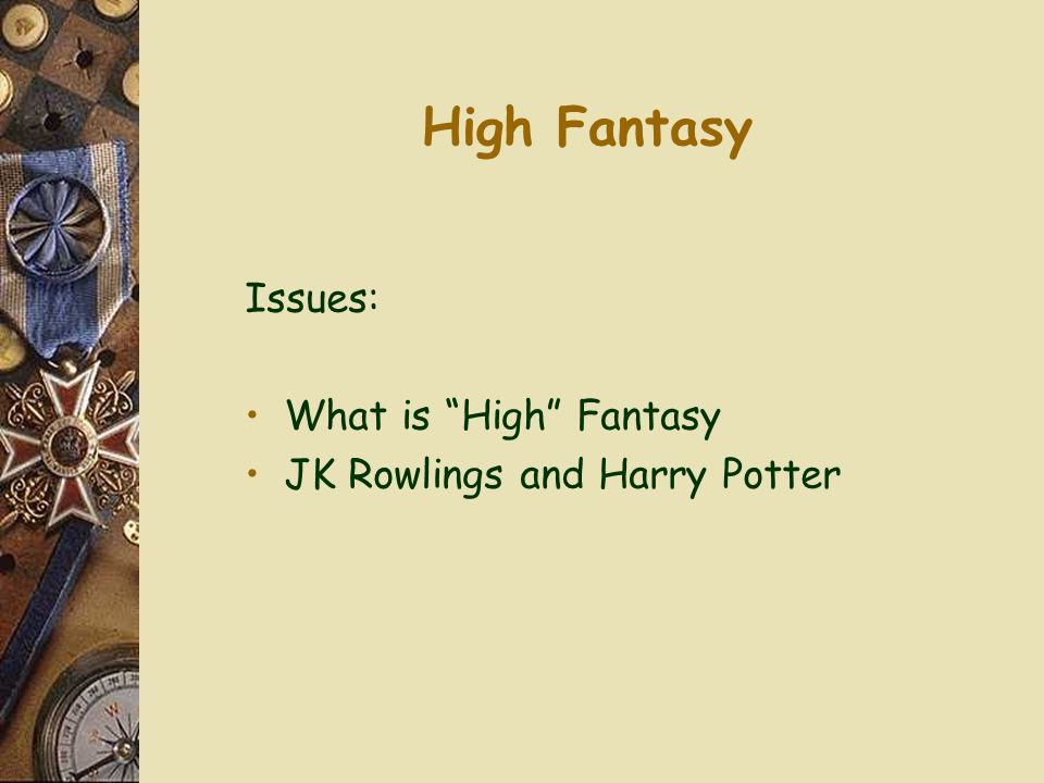 High Fantasy Issues: What is High Fantasy