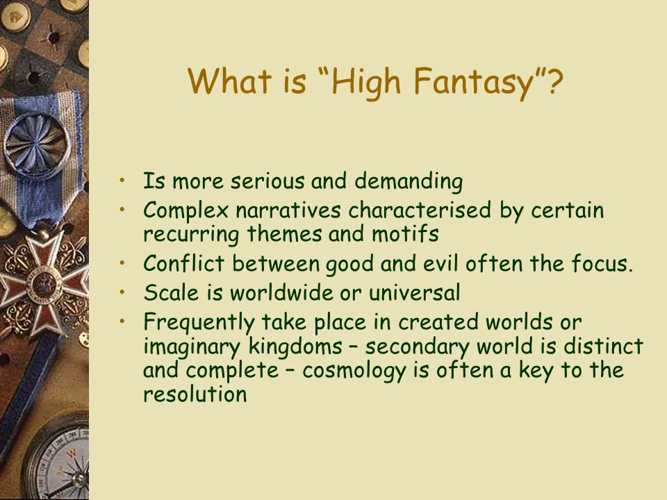 What is High Fantasy Is more serious and demanding
