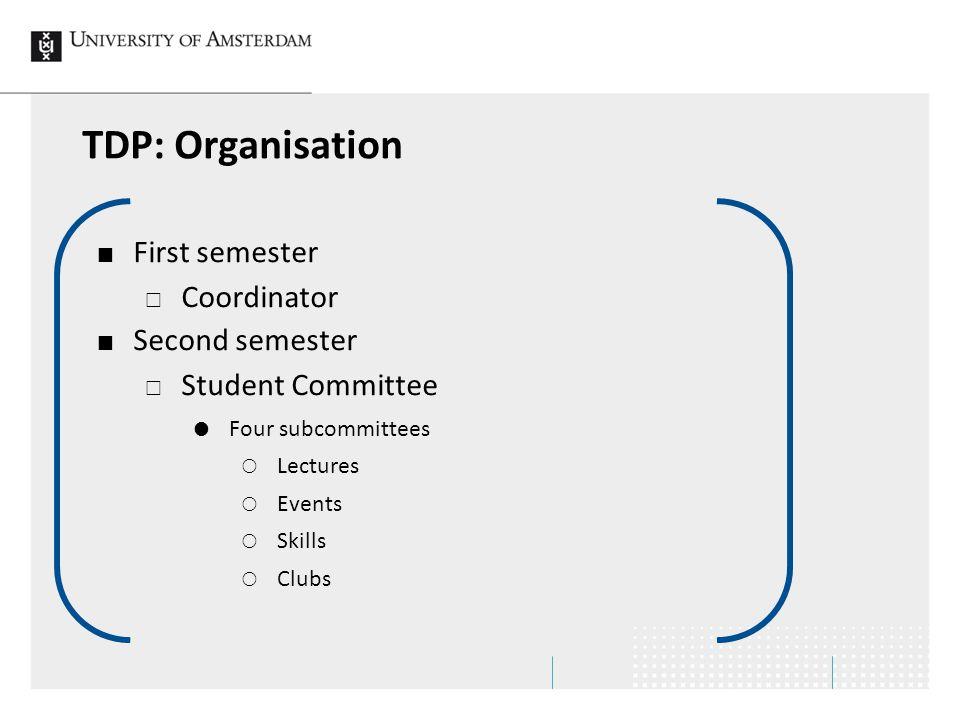 TDP: Organisation First semester Coordinator Second semester