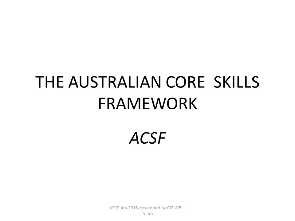 THE AUSTRALIAN CORE SKILLS FRAMEWORK