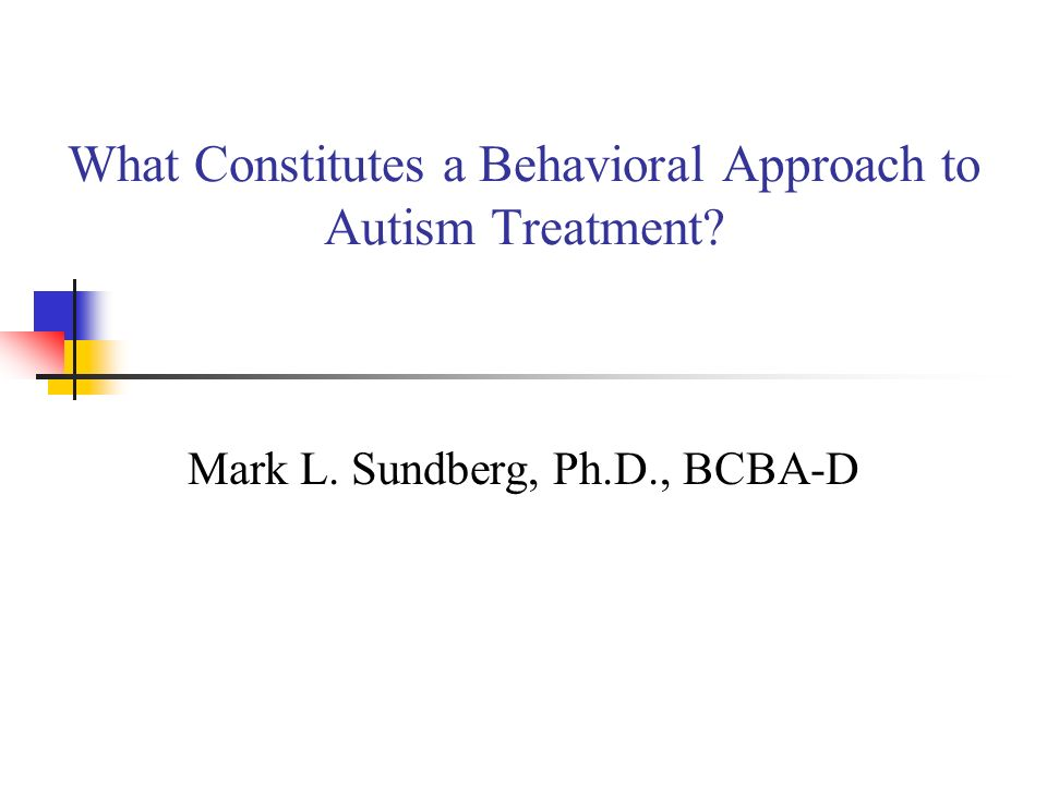 What Constitutes a Behavioral Approach to Autism Treatment