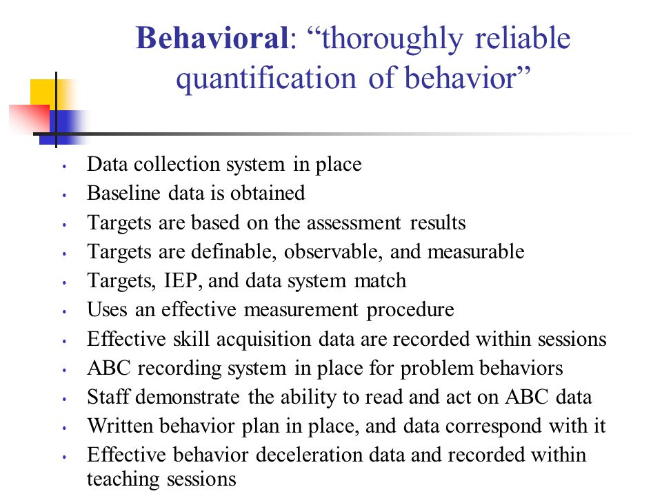 Behavioral: thoroughly reliable quantification of behavior